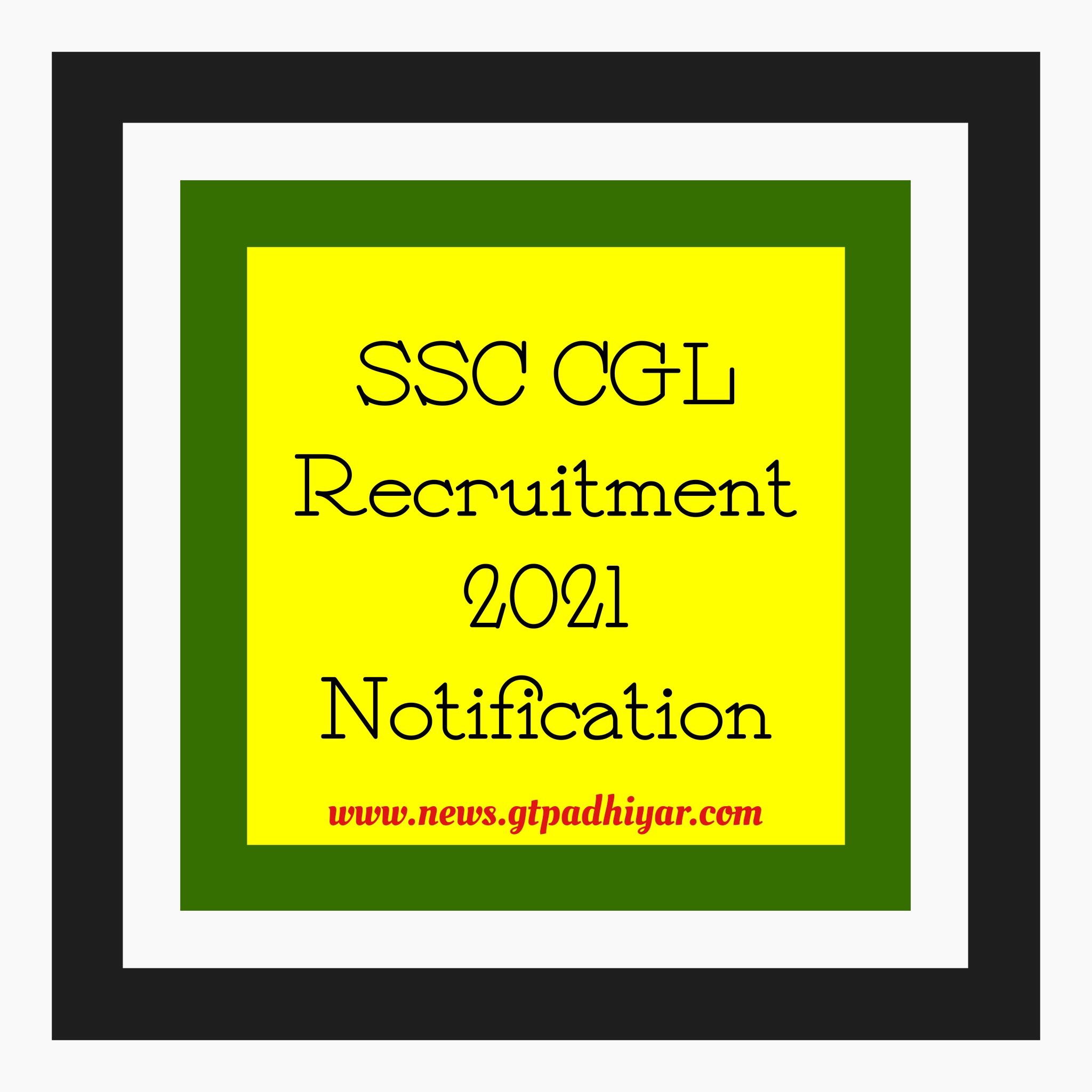 SSC CGL Recruitment 2021 Notification
