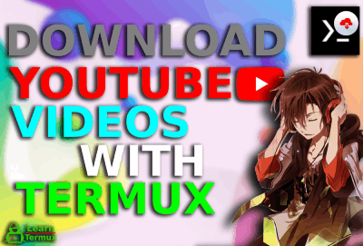 How to Download Youtube Videos with Termux - 2020