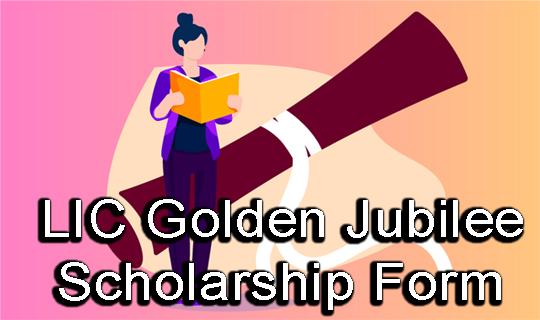 LIC Golden Jubilee Scholarship 2020-21 Online Application Form Last Date