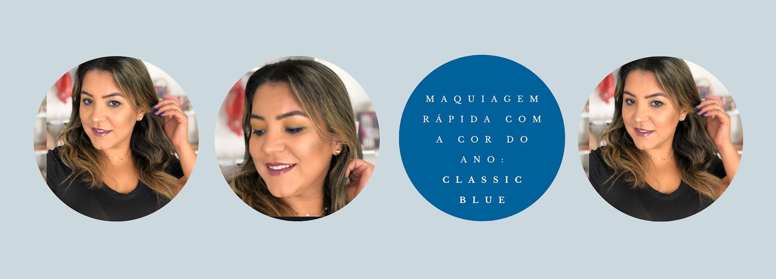 Maquiagem rápida com a cor do ano: Classic Blue