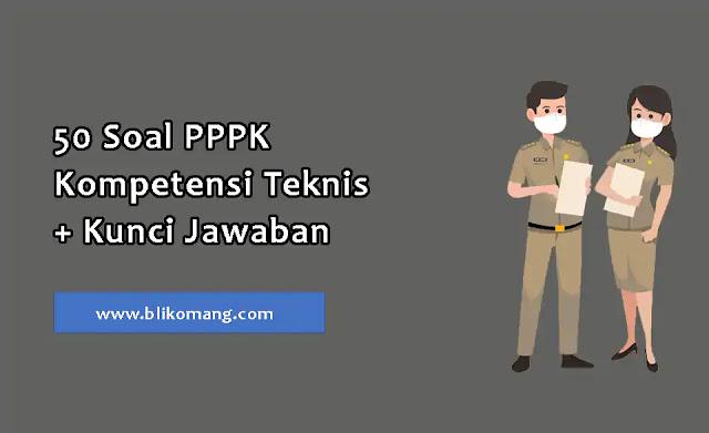 50 Soal PPPK Kompetensi Teknis 2021 + Kunci Jawaban