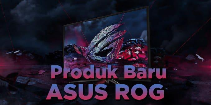 Produk Terbaru ASUS ROG 2019