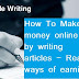 How To Make Money By Writing: 5 Ways To Get Paid To Write