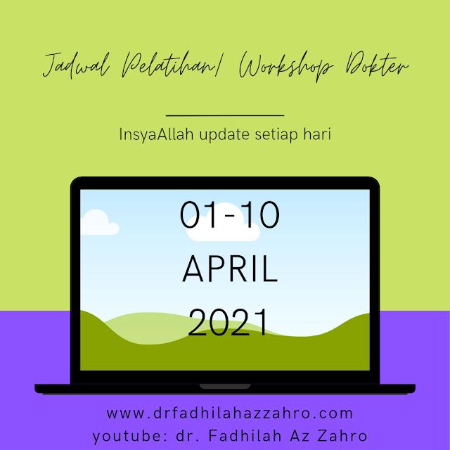 Jadwal Pelatihan/Workshop Dokter 1-10 April 2021