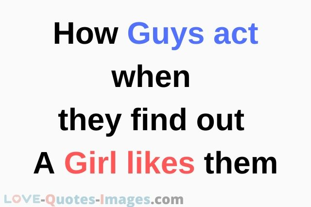 guys act when a Girl likes them