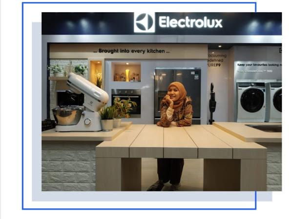 Electrolux Taste and Care Exhibition dan 4 Produk Electrolux Terbaru Yang Wajib Dimiliki!