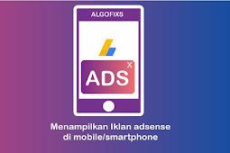 3 Cara Mudah Memunculkan/Menampilkan Iklan Adsense di HP (Android)