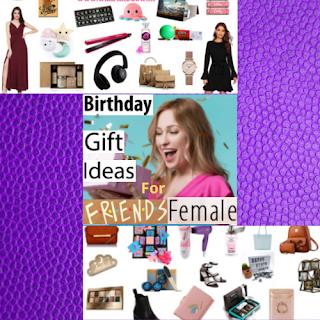 Birthday Gift Ideas for Friends Female