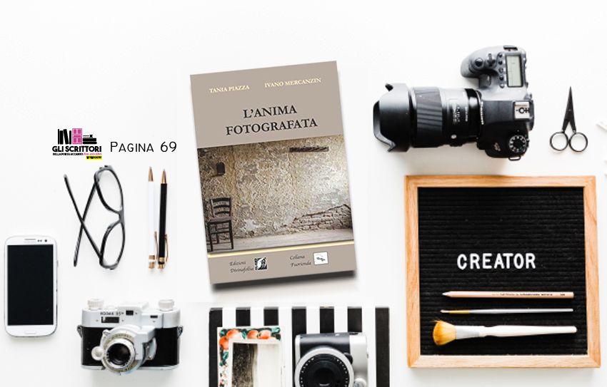 L'anima fotografata, di Tania Piazza e Ivano Mercanzin: pagina 69