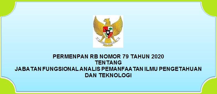 Tentang Jabatan Fungsional Analis Pemanfaatan Ilmu Pengetahuan dan Teknologi PERMENPAN RB NOMOR 79 TAHUN 2020 TENTANG JABATAN FUNGSIONAL ANALIS PEMANFAATAN ILMU PENGETAHUAN DAN TEKNOLOGI