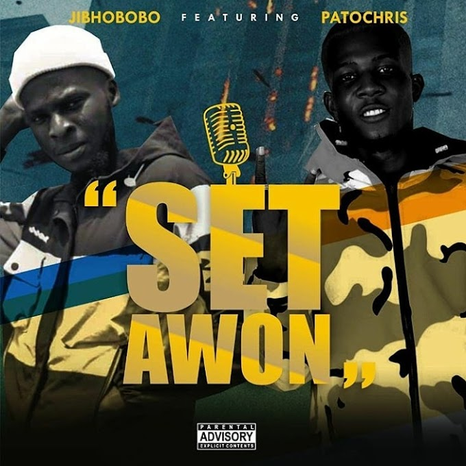 [MUSIC] Jibhobobo Ft Patochris - Set Awon