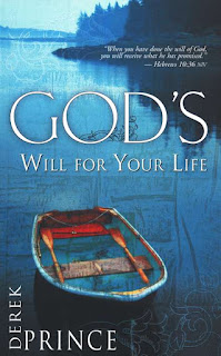 God's Will for Your Life: Purpose and Power for Living by Derek Prince