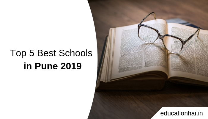 Top 5 Best Schools in Pune 2019