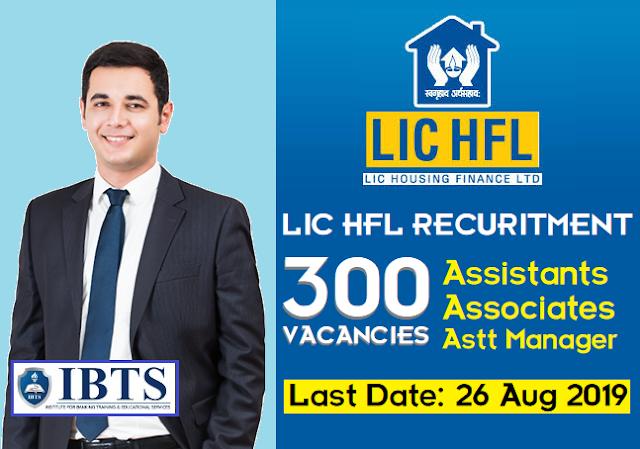 LIC HFL Recruitment 2019 : 300 Vacancies (Apply Now)