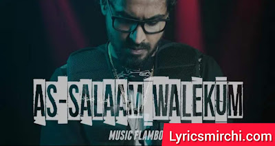 AS-SALAAM WALEKUM अस-सलाम वालेकुम Song Lyrics | EMIWAY | Latest Hindi Rap Song 2020
