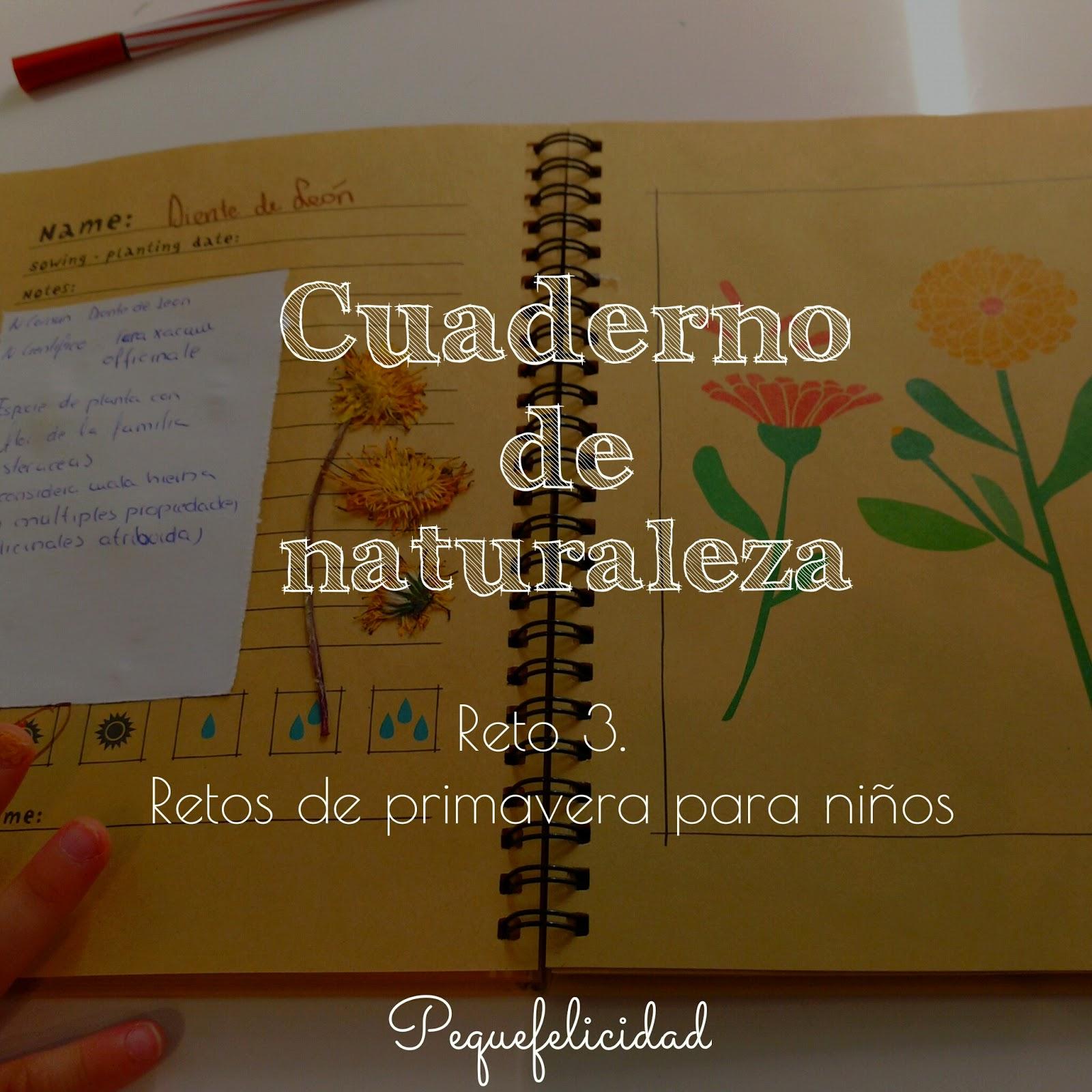 PEQUEfelicidad: CUADERNO DE NATURALEZA. Reto 3 Primavera para niños