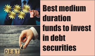 Best medium duration funds to invest in debt securities