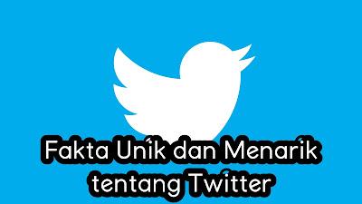 Fakta Unik dan Menarik tentang Twitter.jpg