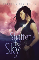 review of Shatter the Sky by Rebecca Kim Wells