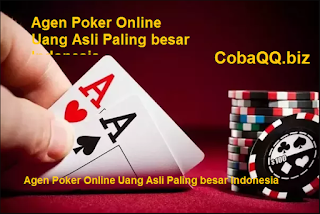 Agen Poker Online Uang Asli Paling besar Indonesia