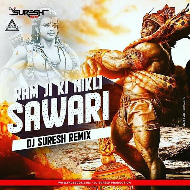RAM JI KI NIKLI SAWARI - REMIX - DJ SURESH REMIX