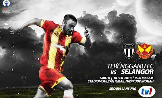 Live Streaming Terengganu FC vs Selangor 10.2.2018 Liga Super