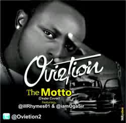 [MIXTAPE] Ovietion - THE MOTTO Ft iLLrhymes & Oga Sir