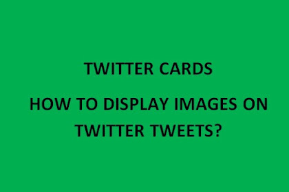 How to resolve Twitter is not displaying any images twitted from your blog or website? Check this.