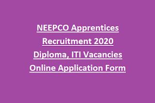 NEEPCO Apprentices Recruitment 2020 Diploma, ITI Vacancies Online Application Form