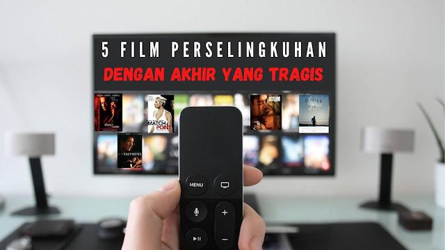 Rekomendasi 5 film perselingkuhan panas