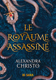Le royaume assassiné de Alexandra Christo