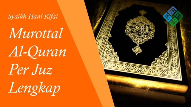 Murottal Al Quran per Juz Lengkap Hani Rifai
