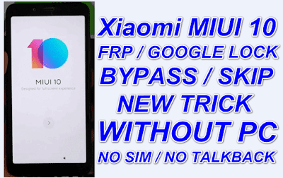 Xiaomi MIUI 10 FRP Bypass Without Pc-No Talkback-No Sim Card-New Trick
