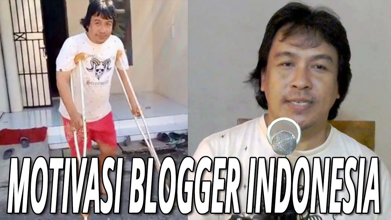 Video Motivasi Untuk Blogger Indonesia Agar Tetap Semangat Berkarya