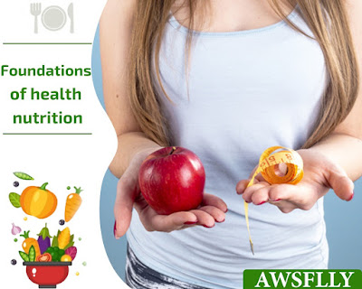 Foundations of health nutrition