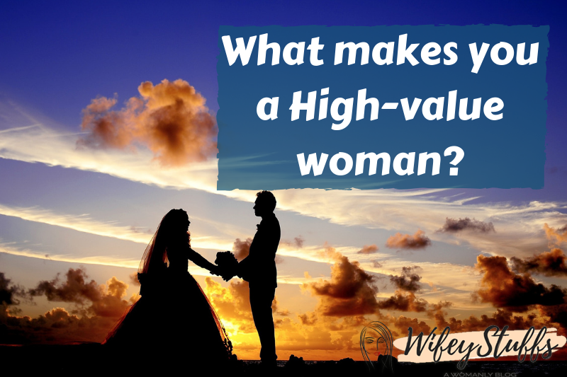 how to be high value