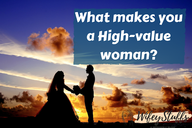 how to be a high value woman,what is a high-value woman?,how to get a guy to like you,characteristics of a high value woman,what is a high value woman,how to become a high value woman,how to be a high-value woman?,how to be a high-value woman,what it really means to be a high value woman,what is a woman of high value,signs that youre dating a high value man