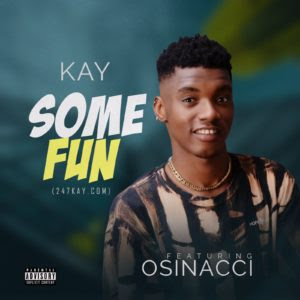 Some fun by Kay ft Osinacci,