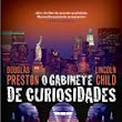 "A Thousand Lives: ""O Gabinete de Curiosidades"" de Douglas Preston & Lincoln Child [Opinião Literária]"