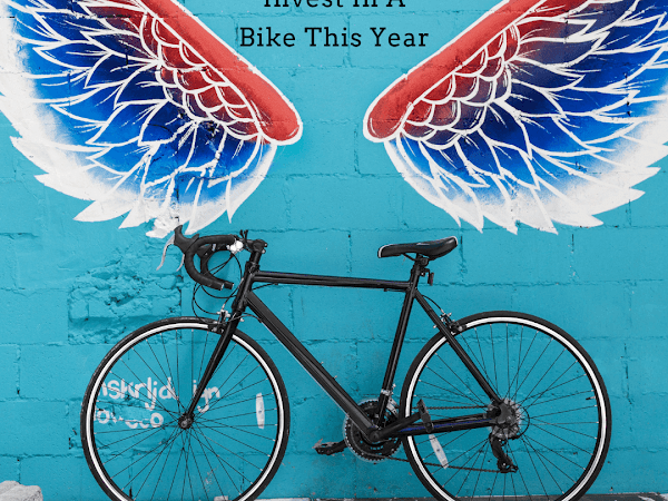 5 Reasons To Invest In A Bike This Year