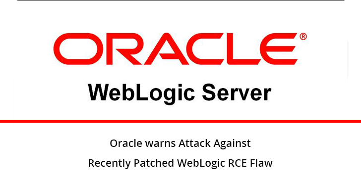 Oracle Warns Active Exploitation of Recently Patched WebLogic RCE Flaw