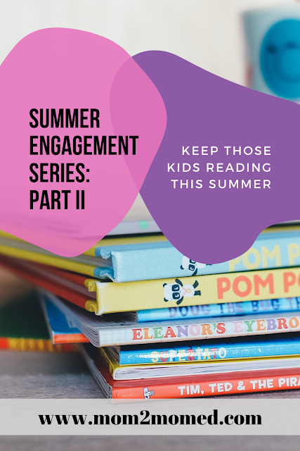 Keep those kids reading this summer -- Summer engagement series, Part II