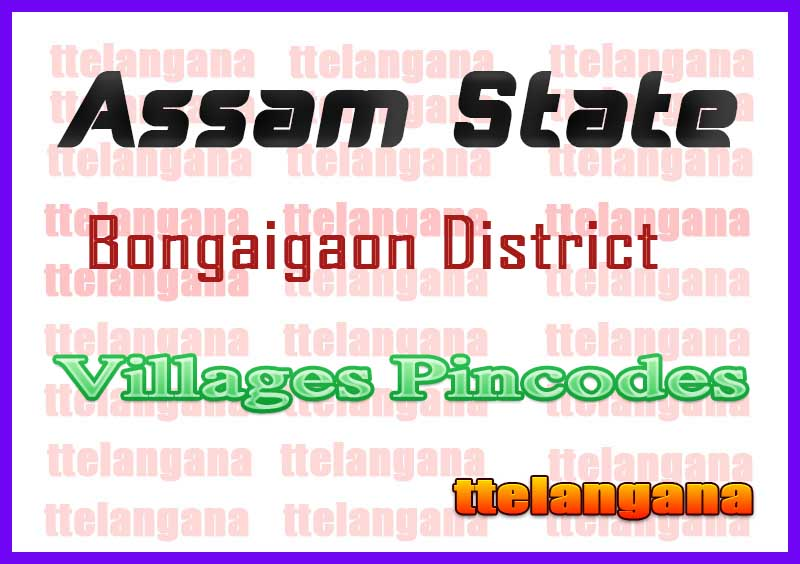 Bongaigaon District Pin Codes in Assam State