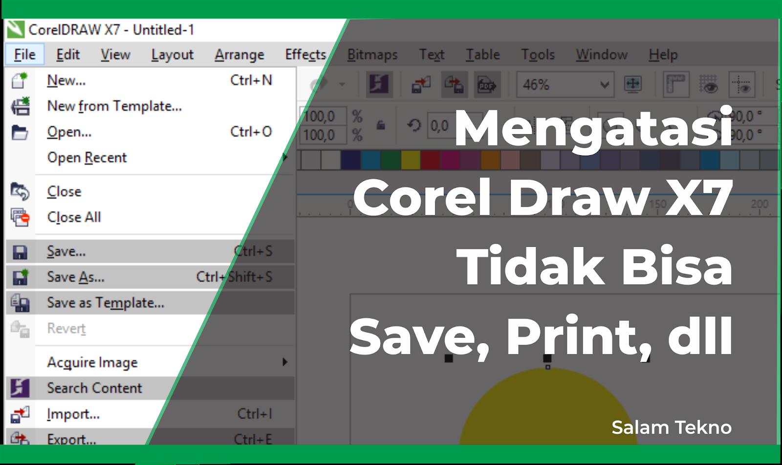 Cara Mengatasi Corel Draw X7 Tidak Bisa Save Print Export Dan Lain Lain Dengan Mudah Salam Tekno
