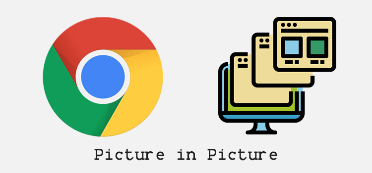 Picture in Picture option on Google Chrome Browser