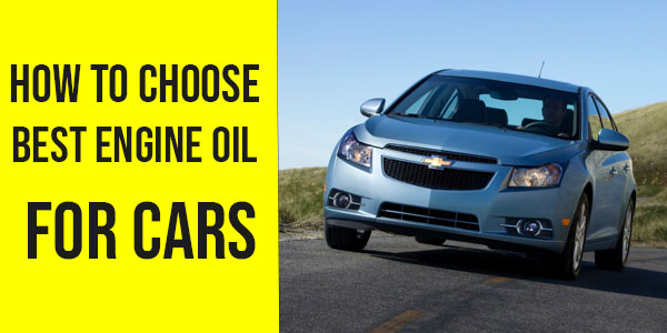 How to choose Best Engine Oil For Cars [Complete Guide]