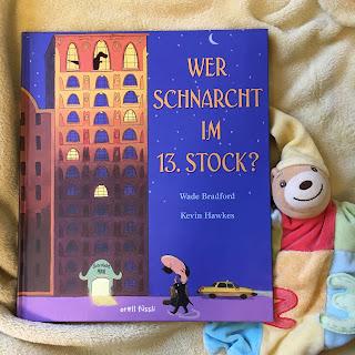 """Bilderbuch """"Wer schnarcht im 13.Stock?"""" von Wade Bradford, illustriert von Kevin Hawkes, erschienen im Orell füssli Verlag, Rezension auf Kinderbuchblog Familienbücherei"""