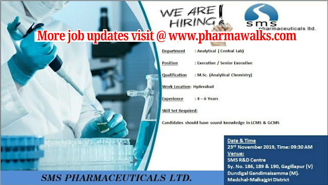 SMS Pharmaceuticals walk-in interview Analytical Department on 23rd Nov' 2019