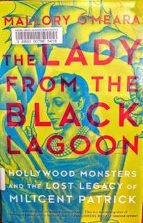 Book cover to The Lady from the Black Lagoon: Hollywood Monsters and the Lost Legacy of Milicent Patrick by Mallory O'Meara