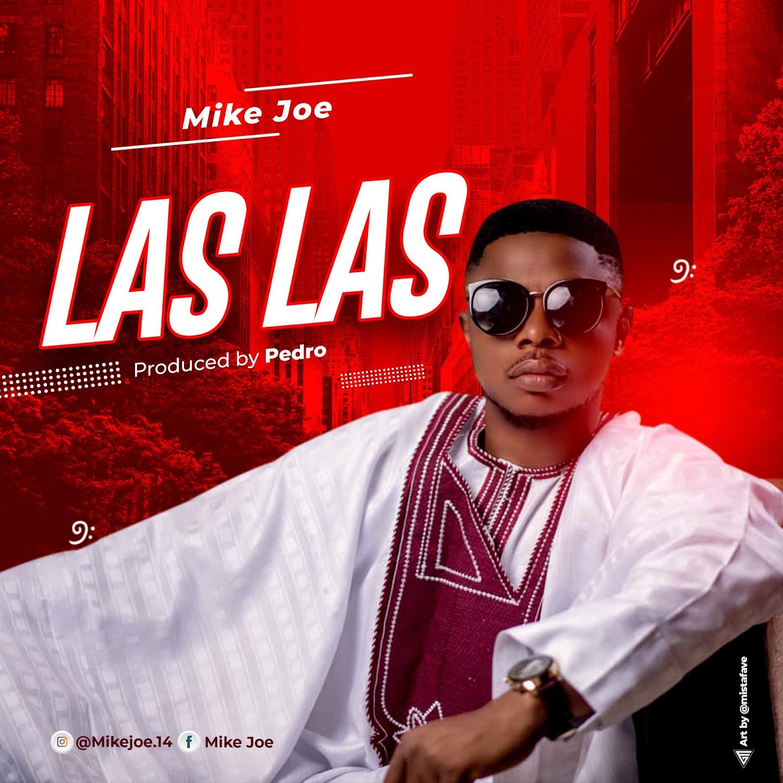 Mike Joe - Las Las Mp3 Download